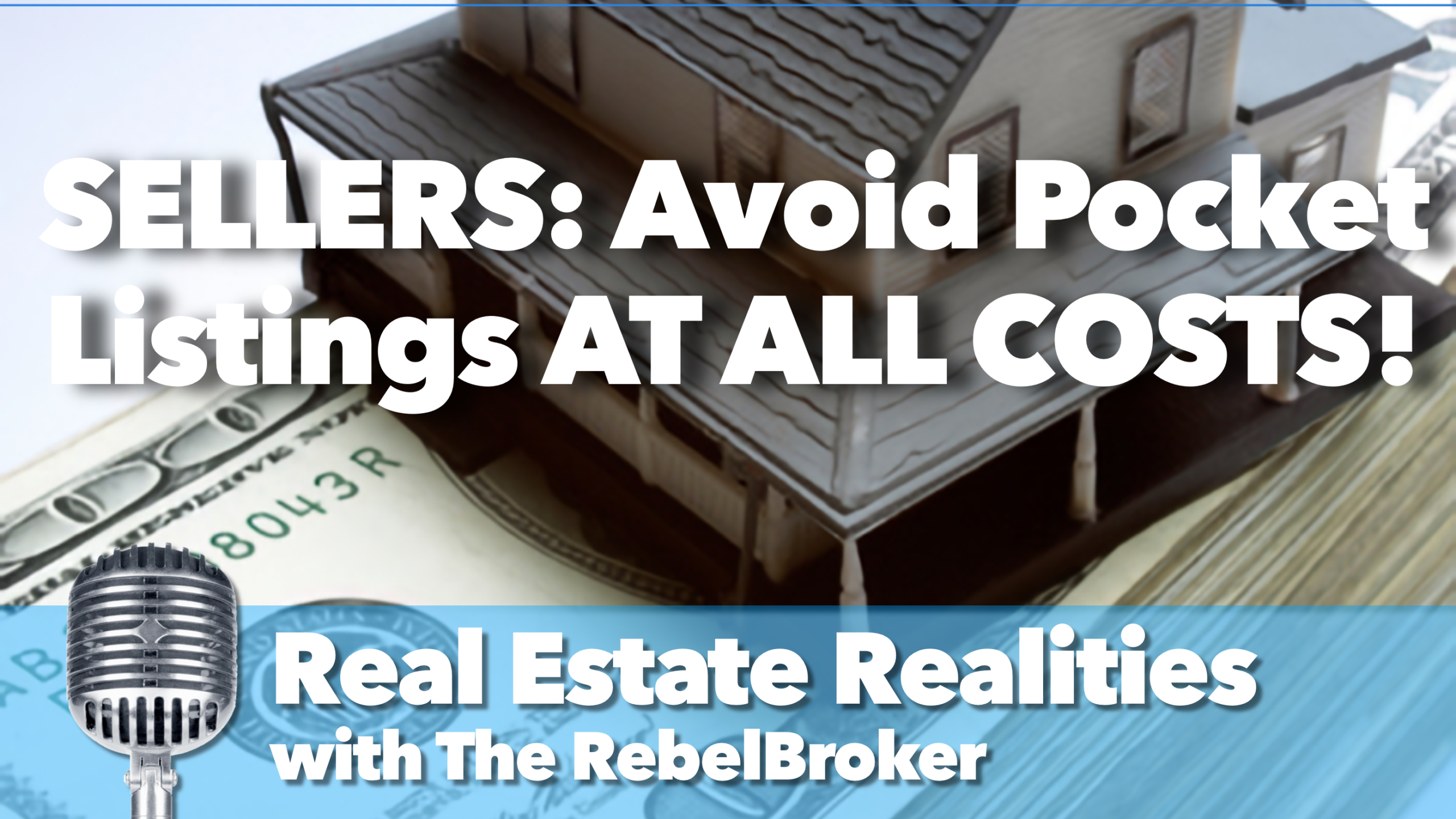 Sellers – Avoid Pocket Listings At All Costs!