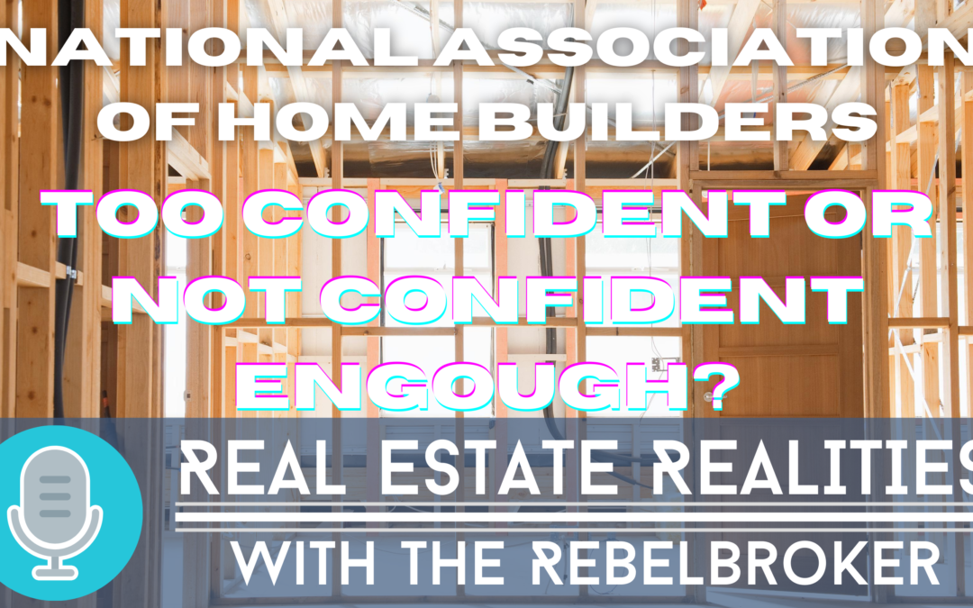 NAHB Confidence Numbers – Too Confident Or Not Confident Enough?
